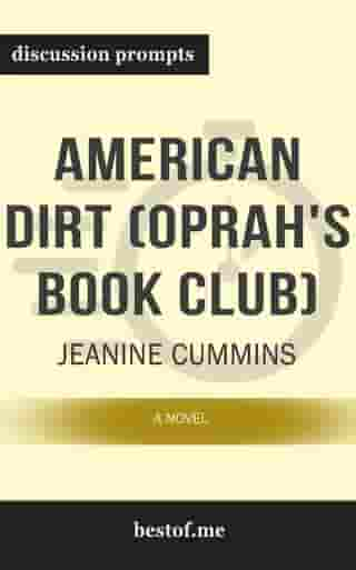 """Summary: """"American Dirt (Oprah's Book Club): A Novel"""" by Jeanine Cummins - Discussion Prompts"""
