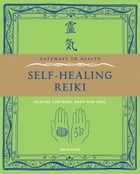 Self-Healing Reiki: Healing for Mind, Body and Soul by Brian Cook