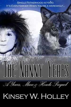 The Nanny Years: A Yours, Mine and Howls Prequel