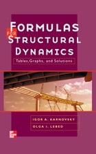Formulas for Structural Dynamics: Tables, Graphs and Solutions: Tables, Graphs and Solutions by Olga Lebed