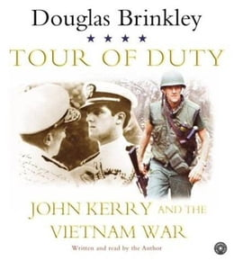 Book Tour of Duty: John Kerry and the Vietnam War by Douglas Brinkley