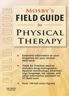 Mosby's Field Guide to Physical Therapy by Mosby