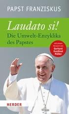 Laudato si: Die Umwelt-Enzyklika des Papstes by Franziskus (Papst)