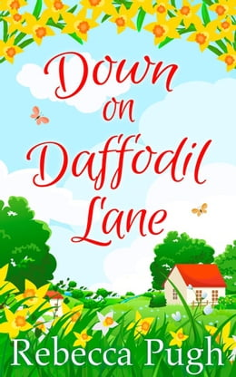 Book Down on Daffodil Lane by Rebecca Pugh