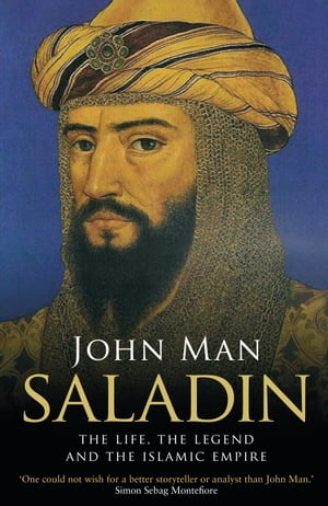 Saladin The Life,  the Legend and the Islamic Empire