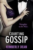 Courting Gossip by Kimberly Dean