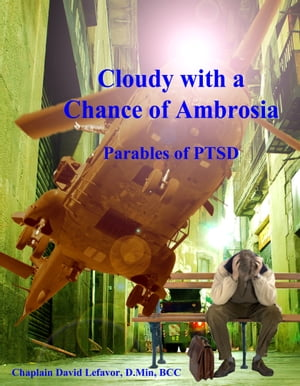 Cloudy with a Chance of Ambrosia - PTSD Parables