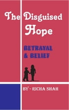 The Disguised Hope by Richa Shah