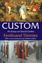 Custom: An Essay on Social Codes