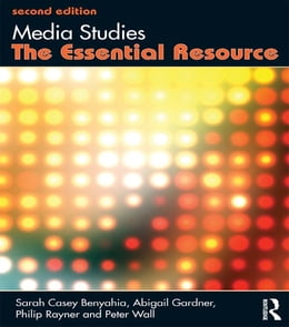 Book Media Studies: The Essential Resource by Sarah Casey Benyahia