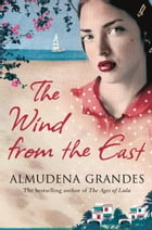 The Wind from the East: A Novel by Almudena Grandes