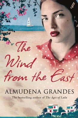 Book The Wind from the East: A Novel by Almudena Grandes