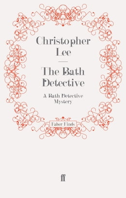 Book The Bath Detective: A Bath Detective Mystery by Christopher Lee