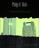 The Variable Man (Illustrated) by Philip K. Dick