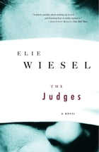 The Judges: A Novel by Elie Wiesel