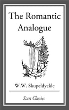 The Romantic Analogue by W. W. Skupeldyckle