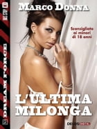 L'ultima Milonga by Marco Donna