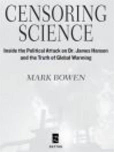 Censoring Science: Dr. James Hansen and the Truth of Global Warming