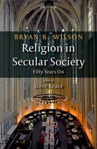 Religion in Secular Society: Fifty Years On