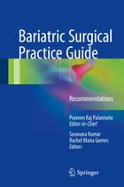 Bariatric Surgical Practice Guide: Recommendations