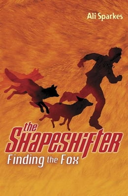 Book Shapeshifter 1: Finding the Fox by Ali Sparkes