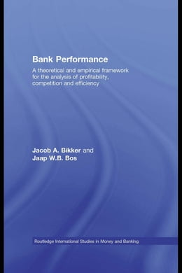 Book Bank Performance: A Theoretical and Empirical Framework for the Analysis of Profitability… by Bikker, Jacob A.