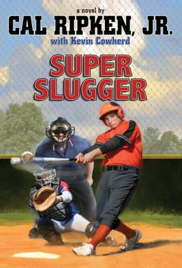 Book Super-sized Slugger by Cal Ripken Jr.