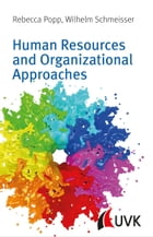 Human Resources and Organizational Approaches by Rebecca Popp