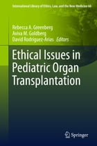 Ethical Issues in Pediatric Organ Transplantation by Rebecca A. Greenberg