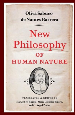 Book New Philosophy of Human Nature: Neither Known to Nor Attained by the Great Ancient Philosophers… by Oliva Sabuco