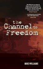 Channel to Freedom by Mike Williams