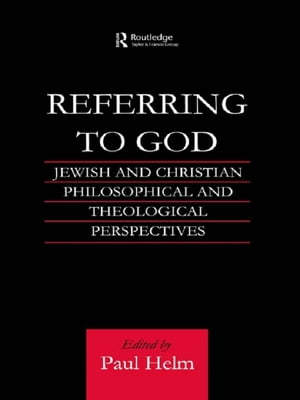 Referring to God Jewish and Christian Perspectives