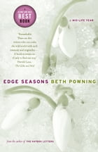 Edge Seasons: A Mid-life Year by Beth Powning