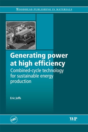 Generating Power at High Efficiency Combined Cycle Technology for Sustainable Energy Production