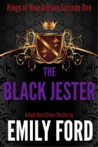 The Black Jester (Episode One, Kings of New Orleans Series)
