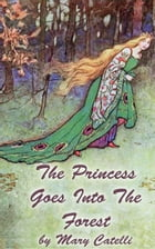 The Princess Goes Into The Forest by Mary Catelli