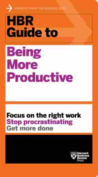 HBR Guide to Being More Productive (HBR Guide Series)