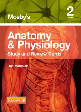 Book Mosby's Anatomy & Physiology Study and Review Cards - E-Book by Dan Matusiak, Ed D