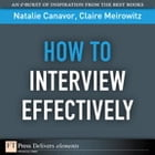 How to Interview Effectively by Natalie Canavor