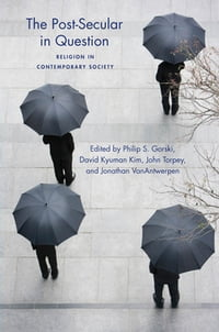 The Post-Secular in Question: Religion in Contemporary Society