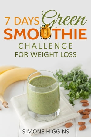 7 Days Green Smoothie Challenge For Weight Loss by Simone Higgins