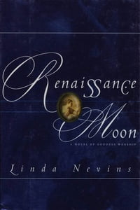 Renaissance Moon: A Novel of Goddess Worship