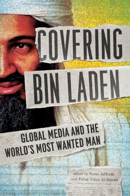 Book Covering Bin Laden: Global Media and the World's Most Wanted Man by Susan Jeffords