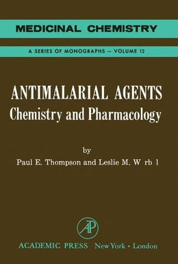 Book Antimalarial Agents: Chemistry And Pharmacology by Thompson, Poul