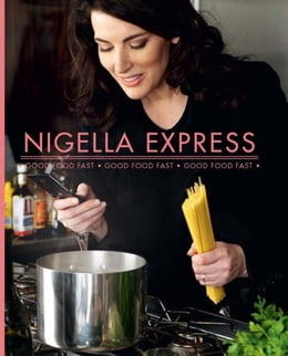 Book Nigella Express: Good Food Fast by Nigella Lawson