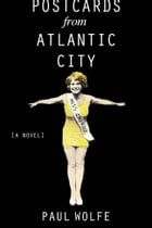 Postcards from Atlantic City by Paul Wolfe