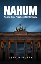 Nahum: An End-Time Prophecy for Germany by Gerald Flurry