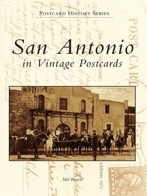 San Antonio in Vintage Postcards