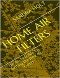 Home Air Filters: The Go to Guide for Getting the Best Air Filters 709c80ba-a91a-4633-9ef4-025dc498be27