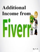 Additional Income from Fiverr by V.T.